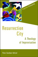 Resurrection City: A Theology of Improvissation