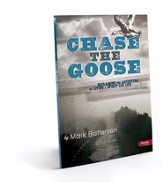 Chase the Goose: Reclaiming the Adventure of Living a Spirit-Led Life, Member Book