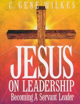 Jesus On Leadership: Developing Servant Leaders, Member Book