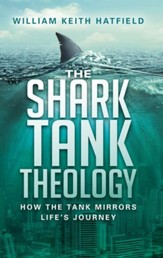 The Shark Tank Theology: How the Tank Mirrors Life's Journey - eBook