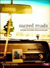 Sacred Roads: Exploring the Historic Paths of Discipleship, Member Book