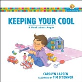 Keeping Your Cool (Growing God's Kids): A Book about Anger - eBook
