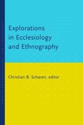 Explorations in Ecclesiology and Ethnography