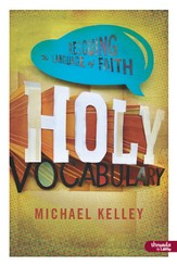 Holy Vocabulary: Rescuing the Language of Faith, Member Book