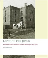 Longing for Jesus: Worship at a Black Holiness Church in Mississippi, 1895-1913