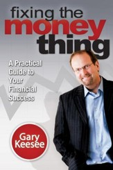 Fixing the Money Thing: A Practical Guide to Your Financial Success - eBook
