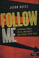Follow Me: Learning About Faith, Obedience, and Being Made Holy, Member Book