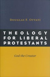 Theology for Liberal Protestants: God the Creator