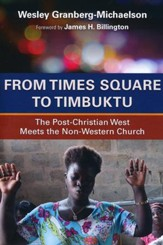 From Times Square to Timbuktu: The Post-Christian West Meets the Non-Western Church