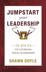 Jumpstart Your Leadership: 10 Jolts To Leverage Your Leadership - eBook