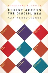 Christ Across the Disciplines: Past, Present and Future