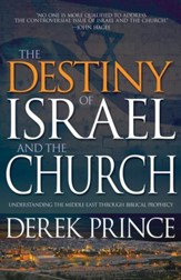 The Destiny of Israel And The Church: Understanding the Middle East Through Biblical Prophecy - eBook