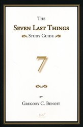 The Seven Last Things: A Study Guide on Revelation 19-21