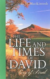 The Life and Times of David: King of Israel