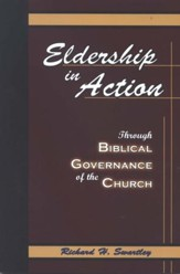 Eldership in Action: Through Biblical Governance of the Church