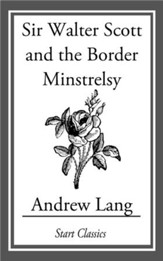 Sir Walter Scott and the Border Minstrelsy - eBook