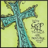With God All Things Are Possible, Matthew 19:26 Framed Print