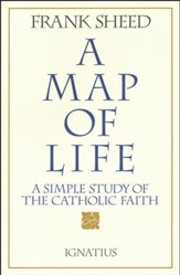 A Map of Life: A Simple Study of the Catholic Faith