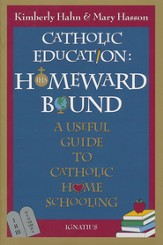 Catholic Education - Homeward Bound: A Useful Guide to Catholic Home Schooling