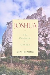 Joshua: The Conquest of Canaan