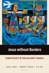 Jesus without Borders: Christology in Global Context