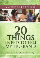 20 Things I Need to Tell My Husband: Devotions to Strengthen Your Relationship