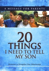 20 Things I Need To Tell My Son: Devotions to Strengthen Your Relationship