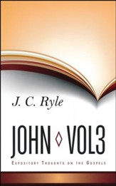 Expository Thoughts on John: Volume 3