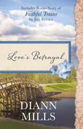 Love's Betrayal: Also Includes Bonus Story of Faithful Traitor by Jill Stengl - eBook