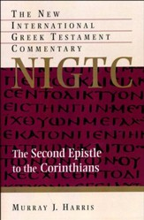 The Second Epistle to the Corinthians: The New International Greek Testament Commentary [NIGTC]