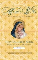Mary's Way: The Power of Entrusting Your Child to God - eBook