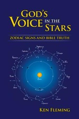 God's Voice in the Stars: Zodia Signs and Bible Truth