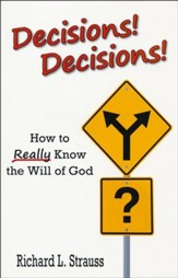Decisions! Decisions! How to Really Know the Will of God