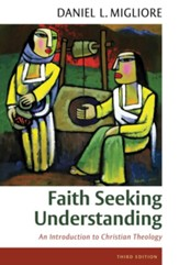 Faith Seeking Understanding: An Introduction to Christian Theology, 3rd ed.