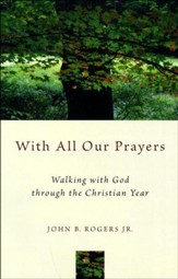 With All Our Prayers: A Congregation at Worship