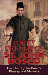Forty Dreams of St. John Bosco: From Saint John Bosco's Biographical Memoirs - eBook