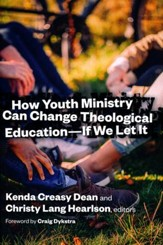 How Youth Ministry Can Change Theological Education - If We Let It