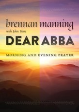 Dear Abba: Morning and Evening Prayers