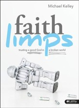 Faith Limps: Trusting a Good God in a Broken World, DVD Leader Kit