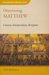 Discovering Matthew: Content, Interpretation, Reception