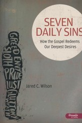 Seven Daily Sins: How the Gospel Redeems Our Deepest Desires, Member Book