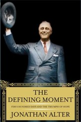 The Defining Moment: FDR's Hundred Days and the Triumph of Hope - eBook