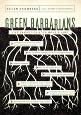 Green Barbarians: Live Bravely on Your Home Planet - eBook