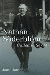 Nathan Soderblom: Called to Serve