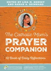 The Catholic Mom's Prayer Companion: A Book of Daily Reflections - eBook