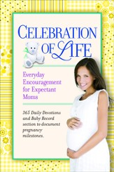 Celebration of Life: Everyday Encouragement for Expecting Moms