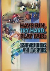 Have Fun, Try Hard, Play Fair: 365 Devos for Boys Who Love Sports - Slightly Imperfect
