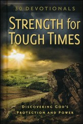 Strength for Tough Times...30 Devotionals-Discovering God's Protection and Power