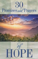 30 Promises and Prayers of Hope: Finding Hope in God's Word