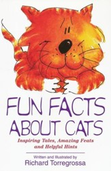 Fun Facts about Cats: Inspiring Tales, Amazing Feats & Helpful Hints